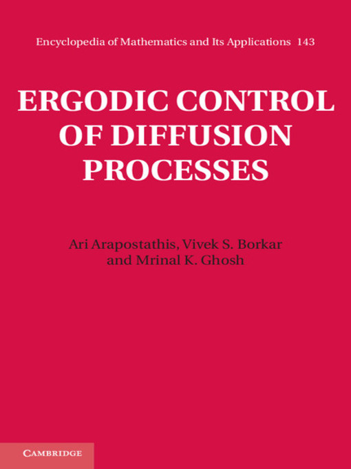 Ergodic Control of Diffusion Processes (eBook): Encyclopedia of Mathematics and Its Applications Series, Book 143