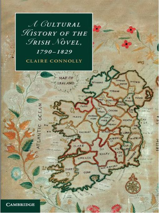 A Cultural History of the Irish Novel, 1790-1829 (eBook): Cambridge Studies in Romanticism Series, Book 91