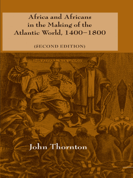 Africa and Africans in the Making of the Atlantic World, 1400-1800 (eBook)