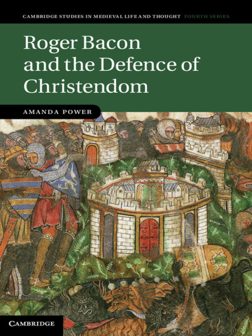 Roger Bacon and the Defence of Christendom (eBook): Cambridge Studies in Medieval Life and Thought: Fourth Series, Book 84