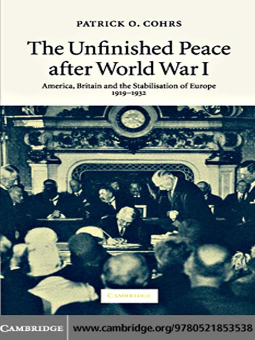 The Unfinished Peace after World War I (eBook): America, Britain and the Stabilisation of Europe, 1919–1932