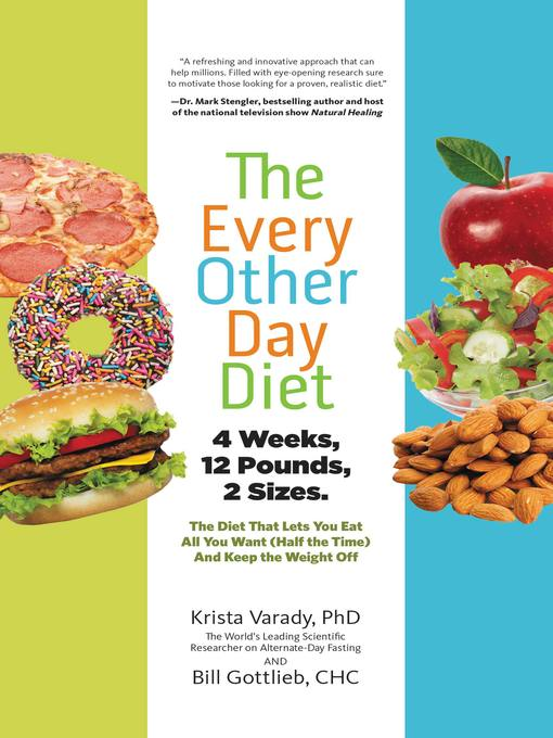 The every-other-day diet [electronic book] The Diet That Lets You Eat All You Want (Half the Time) and Keep the Weight Off.