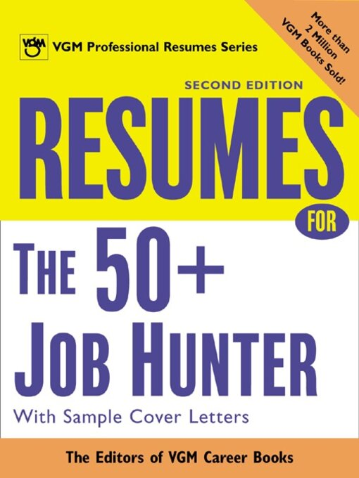 Resumes for the 50+ Job Hunter With Sample Cover Letters