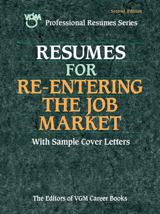 Resumes for Re-Entering the Job Market With Sample Cover Letters