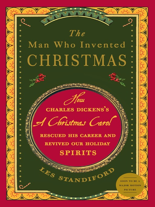The man who invented christmas [electronic book] How Charles Dickens's A Christmas Carol Rescued His Career and Revived Our Holiday Spirits.
