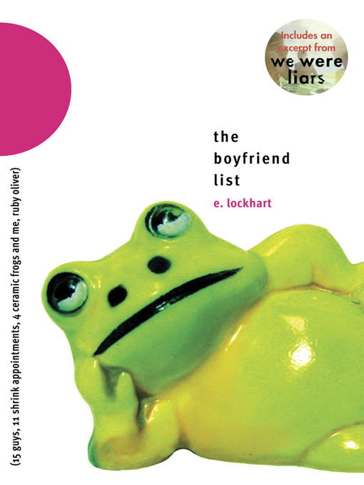 Cover image for The Boyfriend List: 15 Guys, 11 Shrink Appointments, 4 Ceramic Frogs and Me, Ruby Oliver