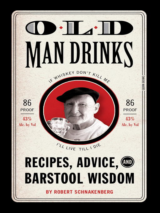 Old Man Drinks (eBook): Recipes, Advice, and Barstool Wisdom