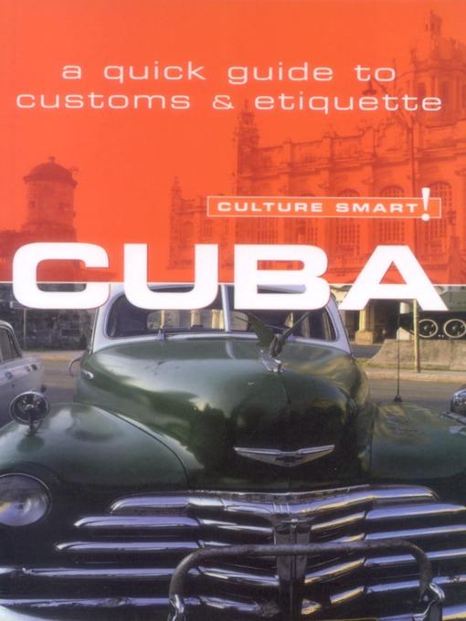 Cuba: The Essential Guide to Customs & Culture - Culture Smart! (eBook)