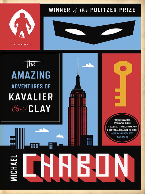 The Amazing Adventures of Kavalier & Clay (with bonus content) A Novel