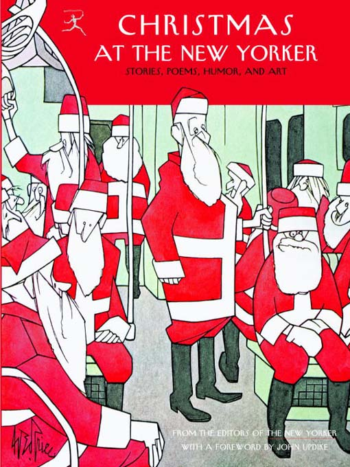 Christmas at The New Yorker [electronic book] : stories, poems, humor, and art