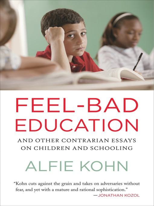 Feel-Bad Education (eBook): And Other Contrarian Essays on Children and Schooling