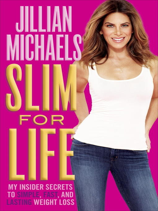Slim for life [electronic book] My Insider Secrets to Simple, Fast, and Lasting Weight Loss.