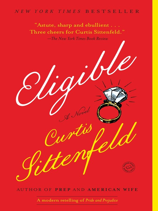Eligible A Modern Retelling of Pride and Prejudice