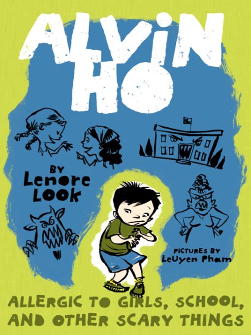 Allergic to Girls, School, and Other Scary Things Alvin Ho Series, Book 1