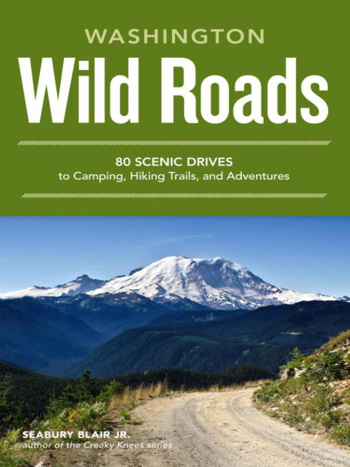 Wild Roads Washington (eBook): 80 Scenic Drives to Camping, Hiking Trails, and Adventures