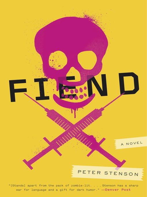 Fiend [electronic book] A Novel.