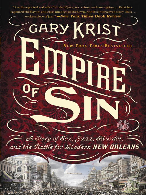 Empire of sin a story of sex, jazz, murder, and the battle for modern new orleans