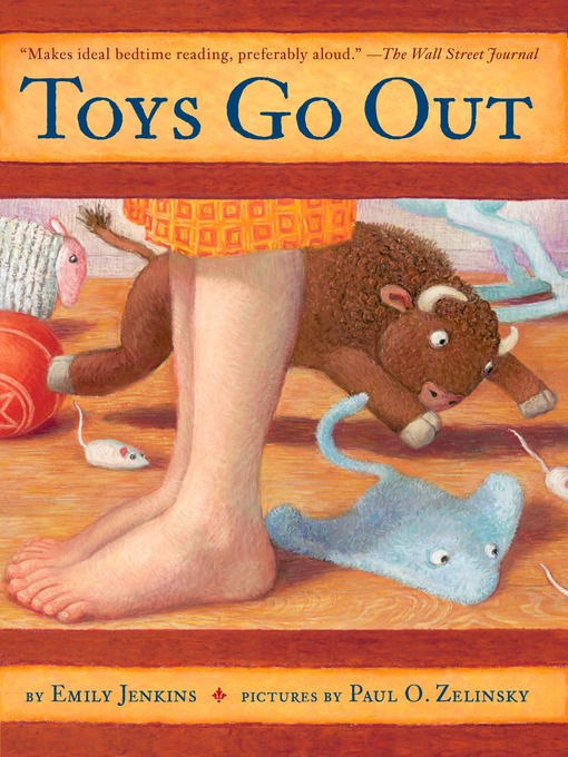 Toys Go Out Toys Go Out Series, Book 1