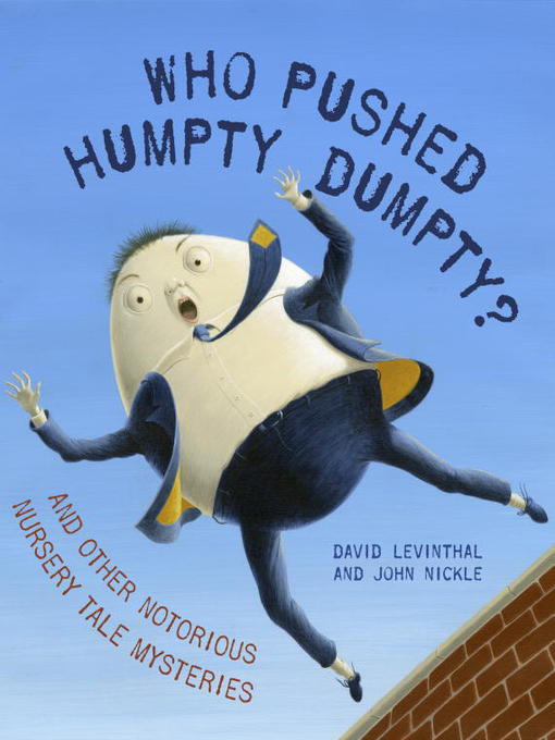 Who Pushed Humpty Dumpty? And Other Notorious Nursery Tale Mysteries