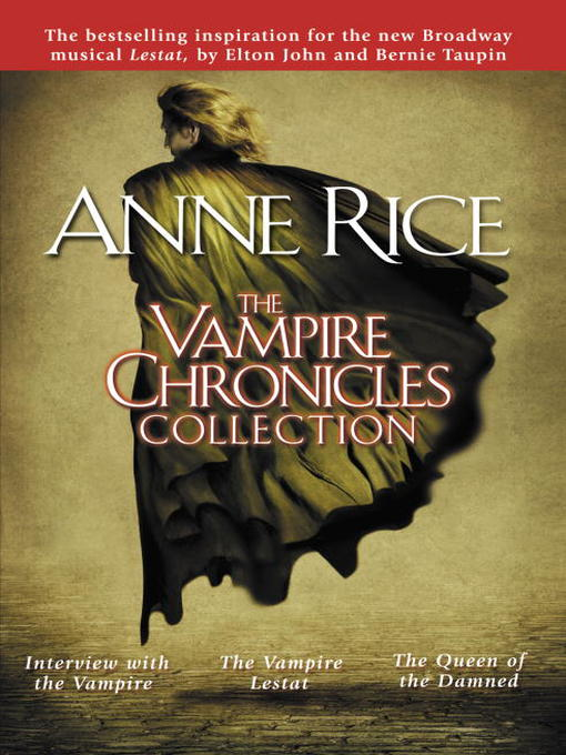 The vampire chronicles collection [electronic book]
