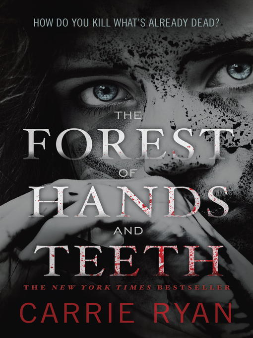 The forest of hands and teeth [electronic book] : The Forest of Hands and Teeth Series, Book 1.