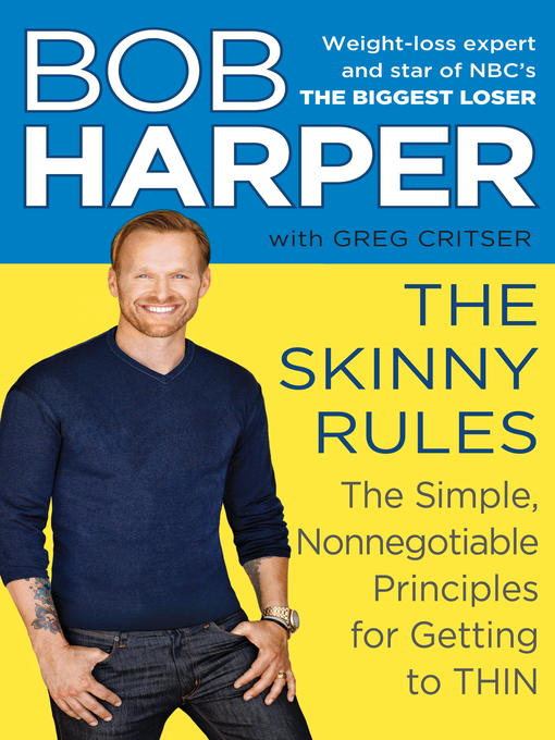 The skinny rules [electronic book] : the simple, nonnegotiable principles for getting to thin