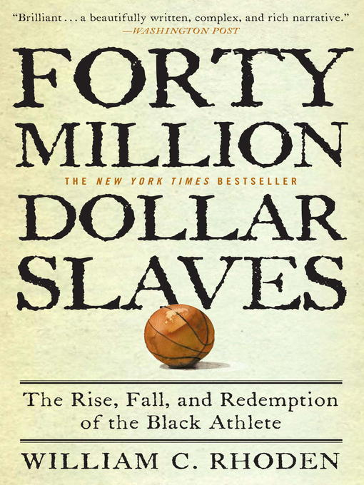 Forty Million Dollar Slaves (eBook): The Rise, Fall, and Redemption of the Black Athlete
