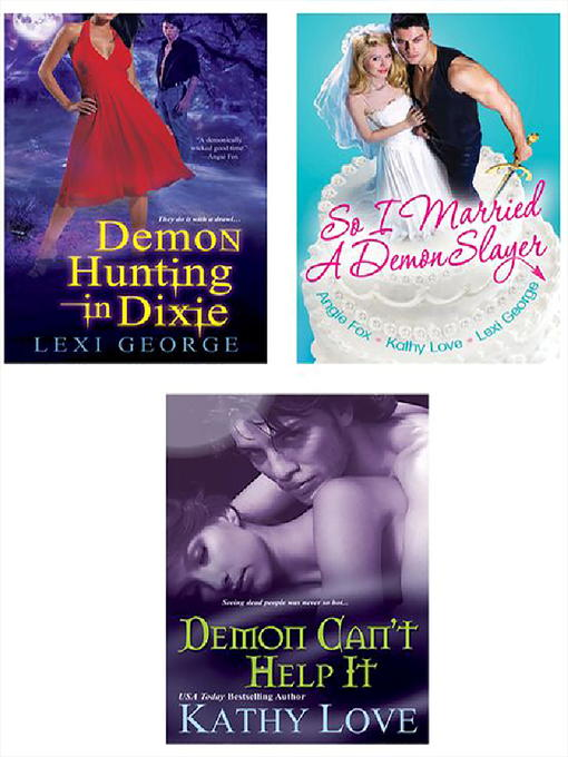 A Demonic Bundle: So I Married a Demon Slayer, Demon Can't Help It & Demon Hunting in Dixie (eBook)