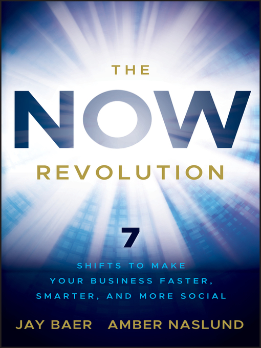 The NOW Revolution (eBook): 7 Shifts to Make Your Business Faster, Smarter and More Social