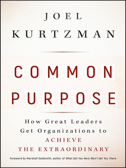 Common Purpose (eBook): How Great Leaders Get Organizations to Achieve the Extraordinary
