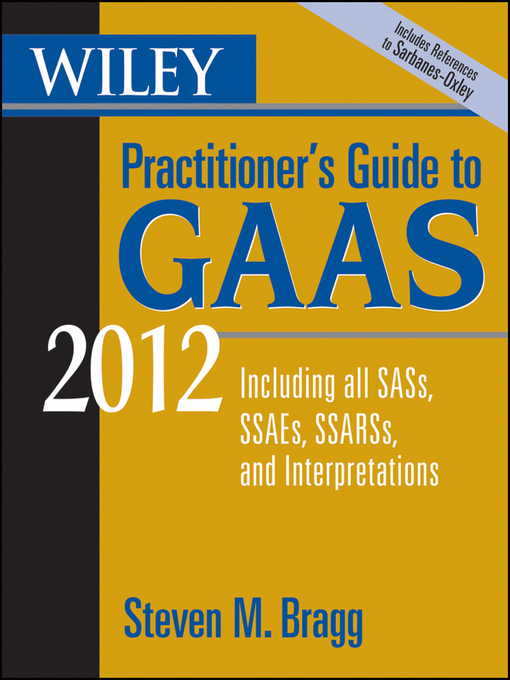 Wiley Practitioner's Guide to GAAS 2012 (eBook): Covering all SASs, SSAEs, SSARSs, and Interpretations