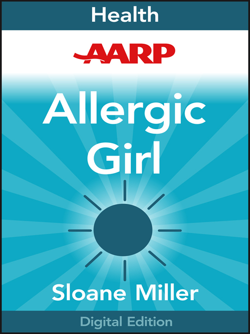 AARP Allergic Girl (eBook): Adventures in Living Well with Food Allergies