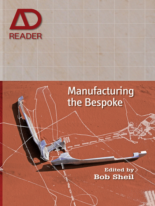 Manufacturing the Bespoke: Making and Prototyping Architecture - AD Reader (eBook)