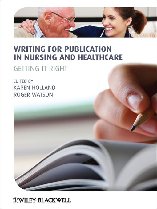 Writing for Publication in Nursing and Healthcare: Getting it Right (eBook)