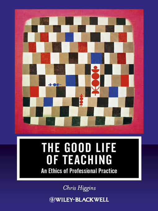 The Good Life of Teaching: An Ethics of Professional Practice - Journal of Philosophy of Education (eBook)