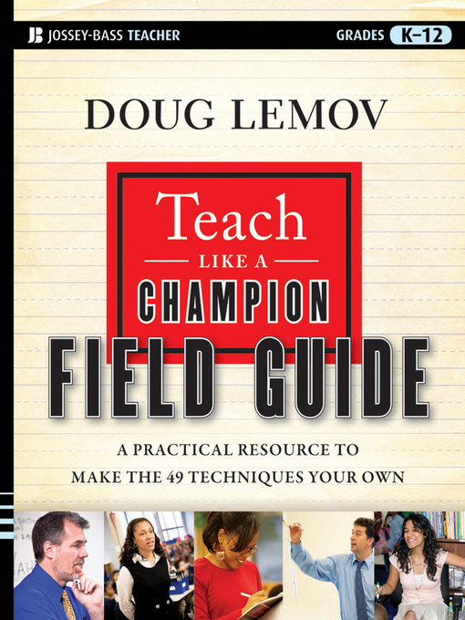 Teach Like a Champion Field Guide: A Practical Resource to Make the 49 Techniques Your Own (eBook)