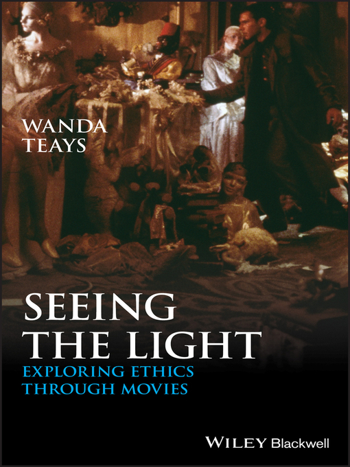 Seeing the Light (eBook): Exploring Ethics Through Movies