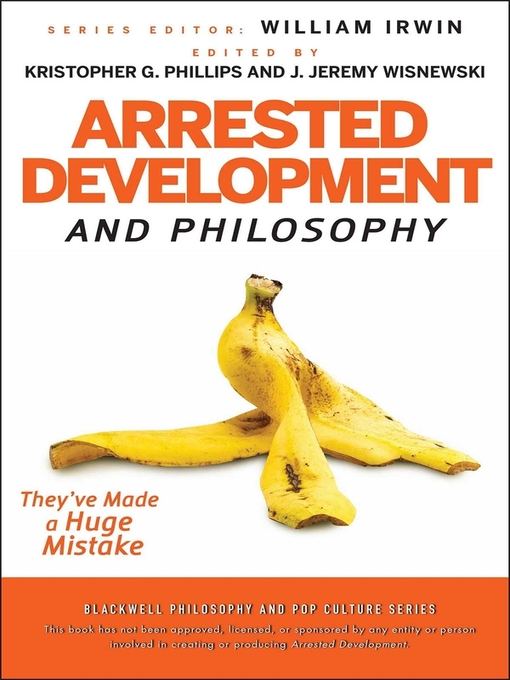 Arrested Development and Philosophy (eBook): They've Made a Huge Mistake