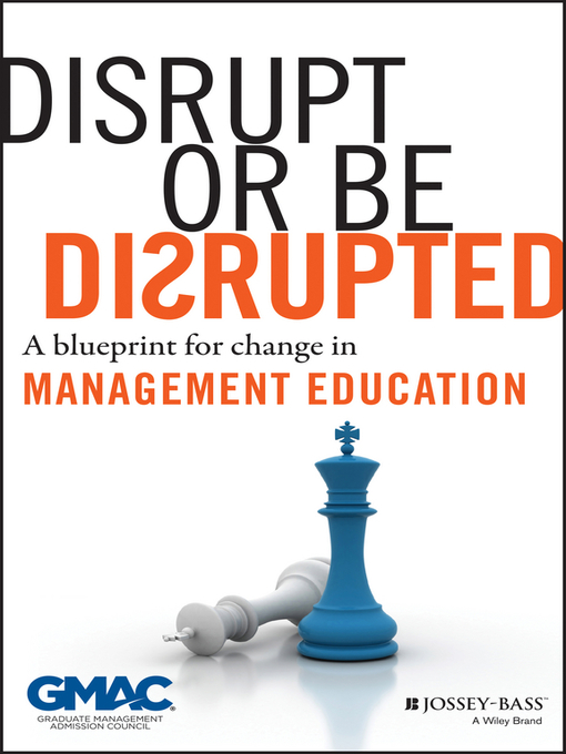 Disrupt or Be Disrupted A Blueprint for Change in Management Education
