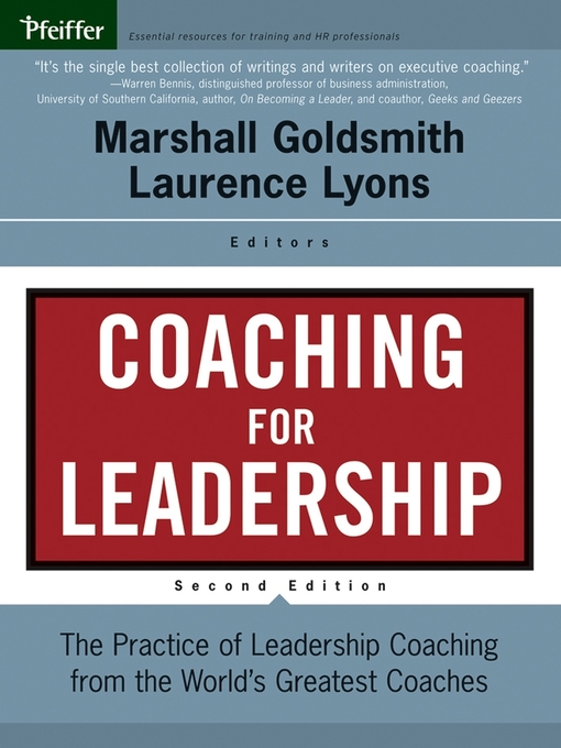 Coaching for Leadership: The Practice of Leadership Coaching from the World's Greatest Coaches - J-B US non-Franchise Leadership (eBook)
