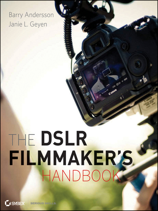The DSLR Filmmaker's Handbook (eBook): Real-World Production Techniques