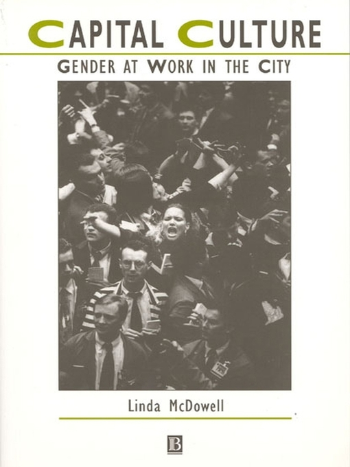 Capital Culture: Gender at Work in the City - Studies in Urban and Social Change (eBook)