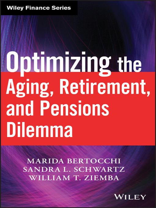 Optimizing the Aging, Retirement, and Pensions Dilemma (eBook)