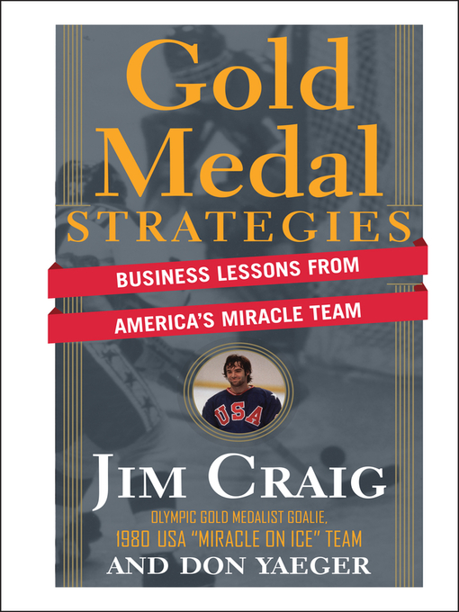 Gold Medal Strategies (eBook): Business Lessons From Americas Miracle Team