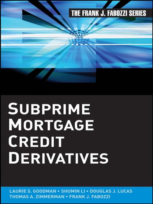 subprime mortgage credit derivatives  frank j  fabozzi series  book 159