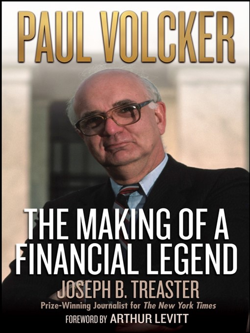 Paul Volcker (eBook): The Making of a Financial Legend