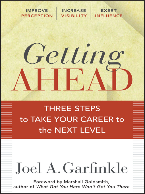 Getting Ahead: Three Steps to Take Your Career to the Next Level (eBook)