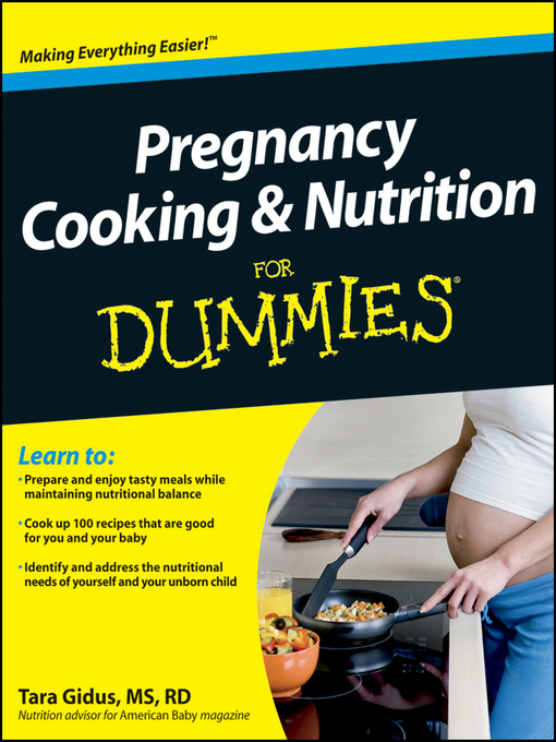 Pregnancy cooking and nutrition for dummies [eBook] by Tara Gidus.