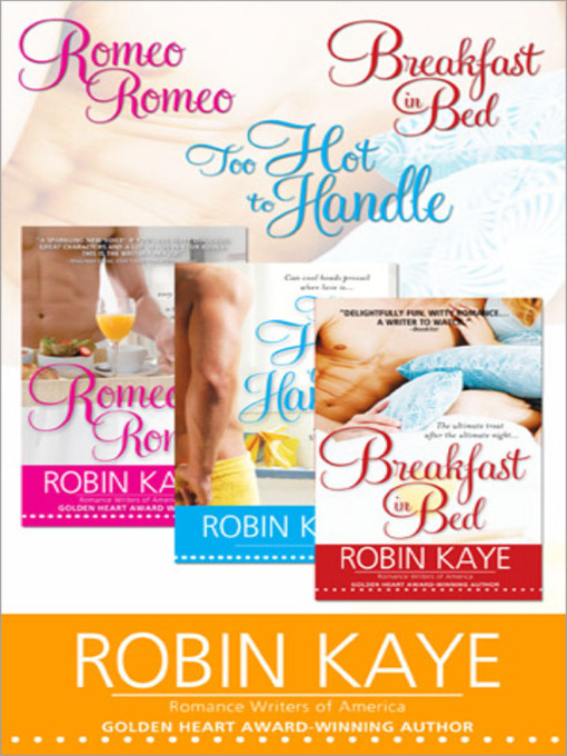Robin Kaye Bundle (eBook): Romeo, Romeo; Too Hot to Handle; and Breakfast in Bed