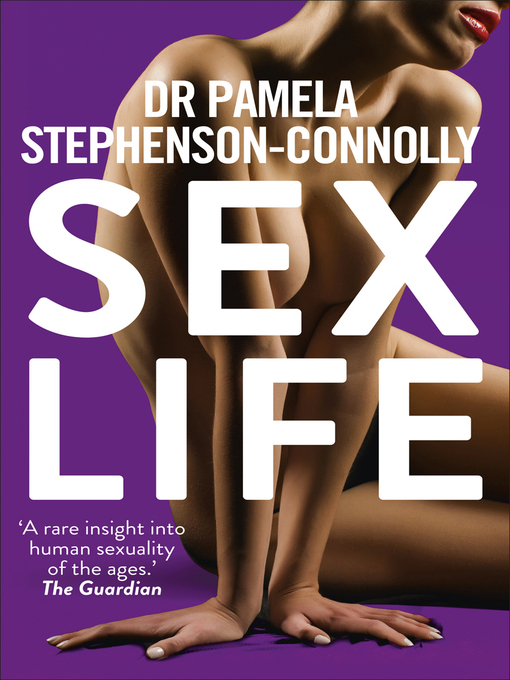Sex Life (eBook): How Our Sexual Encounters and Experiences Define Who We Are